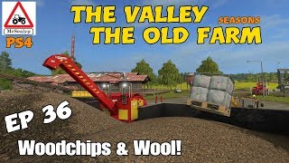 Let's Play Farming Simulator 17 PS4: The Valley The Old Farm, Ep 36 (Wood Chips & Wool!)