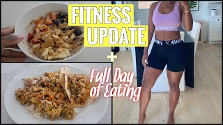 FITNESS UPDATE + FULL DAY OF EATING | SHAYLA