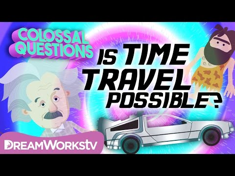 Is Time Travel Possible? | COLOSSAL QUESTIONS