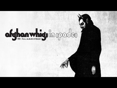 The Afghan Whigs - In Spades [FULL ALBUM STREAM]