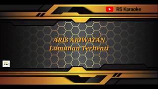 ARIS ARIWATAN _ Lamunan Terhenti ( Karaoke )