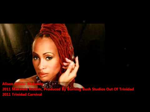 Alison Hinds- MAKELELE [2011 Carnival][Makelele Riddim, Produced By The Phoenix]