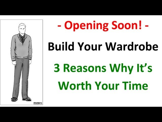 Build Your Wardrobe - Men's Style Community Website - Opening In Next 24 Hours - Quick Video