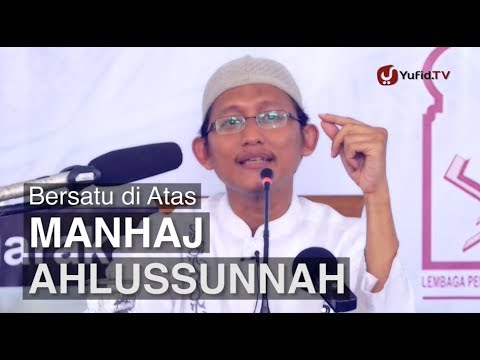 Pengajian Islam - Bersatu di Atas Manhaj Ahlus Sunnah - Ustadz Badrusalam, Lc.