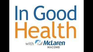 In Good Health with McLaren Macomb - May-June 2018