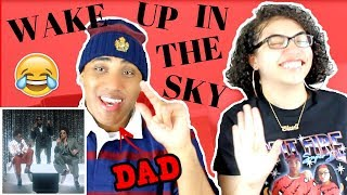 My Dad Reacts To Gucci Mane Bruno Mars Kodak Black Wake Up In The Sky Official Audio Reaction
