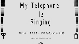 darioM feat. Iris Gutjahr & Ajila - My Telephone Is Ringing [Official Musicvideo]