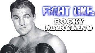 How to Fight Like Rocky Marciano: 3 Signature Moves