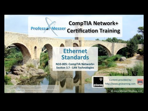 Ethernet Standards - CompTIA Network+ N10-005: 3.7