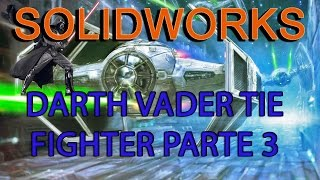 Curso y Tutorial de Solidworks 2015 -  En Español Nave de Star wars Darth Vader Tie Fighter PARTE 3