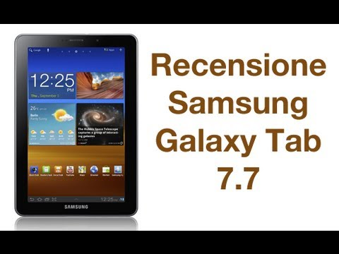 Samsung Galaxy Tab 7.7. recensione in italiano by AndroidWorld.it