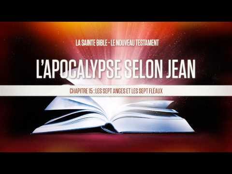 « Chapitre 15 : Les sept anges et les sept fléaux » - L'apocalypse selon Jean