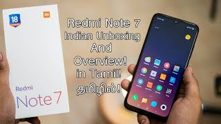 Redmi Note 7 Indian Unboxing and Overview in Tamil!48MP Camera🔥😱
