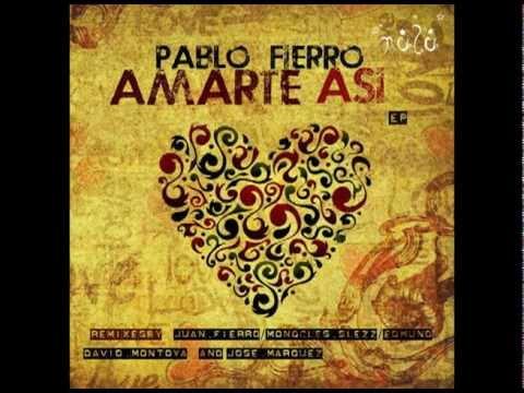 Pablo Fierro - Amarte Asi (Jose Marquez Remix)