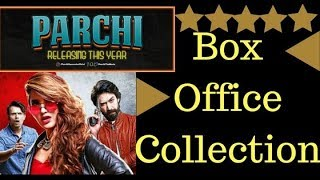 Parchi Movie Outstanding Box Office Collection 2018