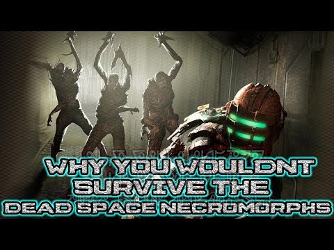 Why You Wouldn't Survive the Dead Space Necromorphs