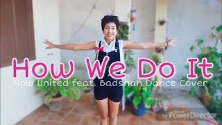 Gomes Generation - How We Do It (Now United feat. Badshah) Dance Cover