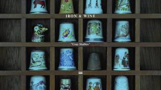 Watch Iron  Wine Gray Stables video