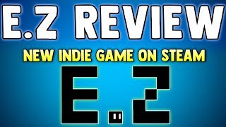 EZ REVIEW - New Indie Retro Inspired Video Game - BEST MUSIC EVER!! E.Z Steam / PC Indie Game Review