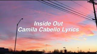 Inside Out || Camila Cabello Lyrics