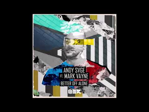 Andy SVGE ft. Mark Vayne: Better Off Alone (Extended) MP3