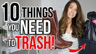 10 Things OUT OF STYLE You NEED To TRASH! (or donate)