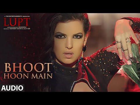 Bhoot Hoon Main Full Audio | LUPT | Ft. Natasa Stankovic | Jaaved Jaaferi Vijay Raaz |Vicky & Hardik