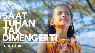 download lagu Saat Tuhan Tak Dimengerti - Purim gratis