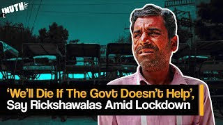 'We'll Die If The Govt Doesn't Help', Say Rickshawalas Amid Coronavirus Lockdown