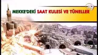 Mekke'deki Saat Kulesi ve Tüneller Mehdi'nin Çıkış Alametlerinden Biridir