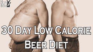 30 Day Low Calorie Beer Diet
