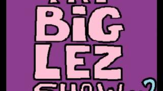 The Big Lez Show Season 2 Episode 1:They're Back