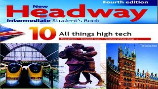 New Headway Intermediate Student's Book Fourth edition - Unit 10 - By Chhorvon Chhay