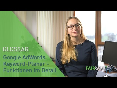 Google AdWords Keyword-Planer - Funktionen im Detail | FAIRRANK TV - Glossar