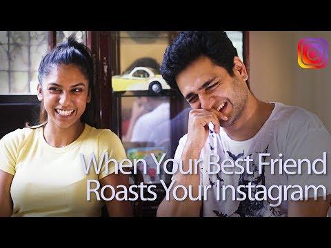 When Your Best Friend Roasts Your Instagram - Kenny Sebastian & Tara Molloth