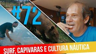SURF, CAPIVARAS E CULTURA NÁUTICA   #SAL #72