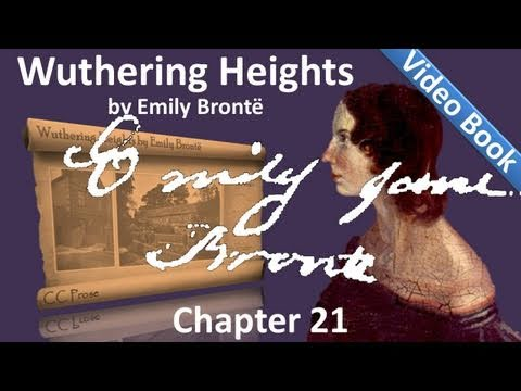 Chapter 21 - Wuthering Heights by Emily Brontë