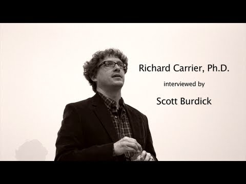 Richard Carrier Interviewed by Scott Burdick