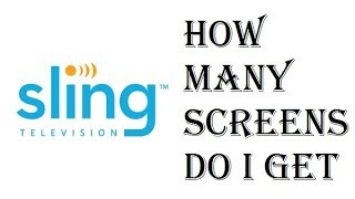 Sling TV - How Many Screens Will I Get - How Many Devices Can I use at Once? - Review
