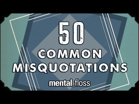 Education: 50 Common Misquotations - mental_floss on YouTube (Ep.11)