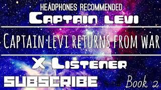 (Captain Levi X Listener) ||| ANIME ASMR ||| ?Captain Levi Returns From War?
