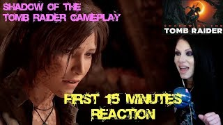 The First 15 Minutes of Shadow of the Tomb Raider - IGN Reaction!