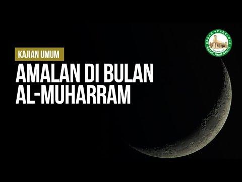 Amalan Di Bulan Muharram - Ustadz Arif Usman Anugraha