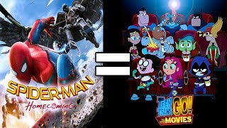 24 Reasons Spider-Man:Homecoming & Teen Titans Go! To The Movies Are The Same