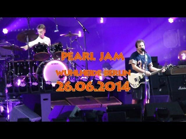 Pearl Jam LIVE @ Berlin 26.06.2014 (HD)