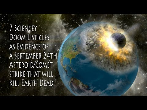 Comet Asteroid to hit Earth September 24th! says 7 sciencey DOOM listicles.
