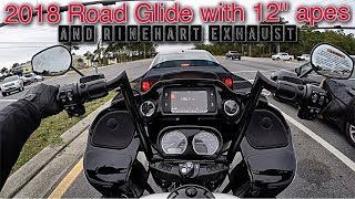 2018 Road Glide with 12 inch bars and Rinehart exhaust!