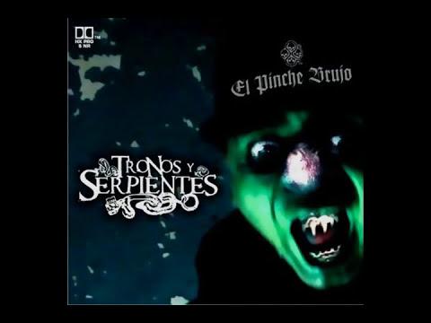 El Pinche Brujo-La santa Muerte-Tronos y Serpientes con descarga