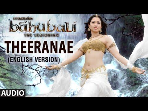 Theeranae (English Version) Full Song (Audio) || Baahubali || Prabhas, Rana, Anushka, Tamannaah