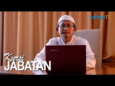 Seuntai Nasihat: Kursi Jabatan - Ustadz Badru Salam, Lc
